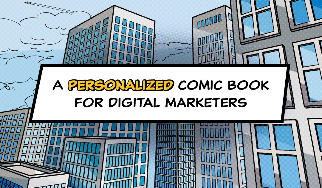 Personalized Comic Book for Digital Marketers