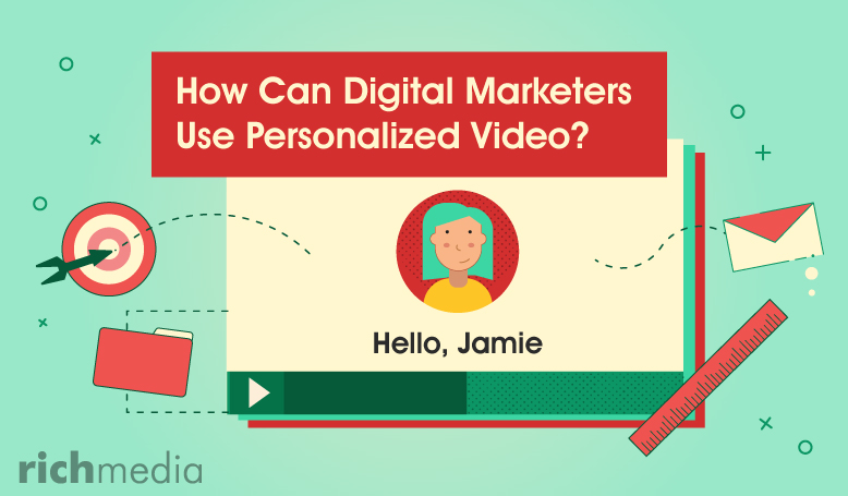How Can Digital Marketers Use Personalized Video?
